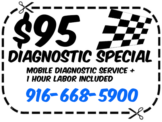 $95 Diagnostic Special, Mobile Diagnostic Service + 1 Hour labor included, 916-676-1061
